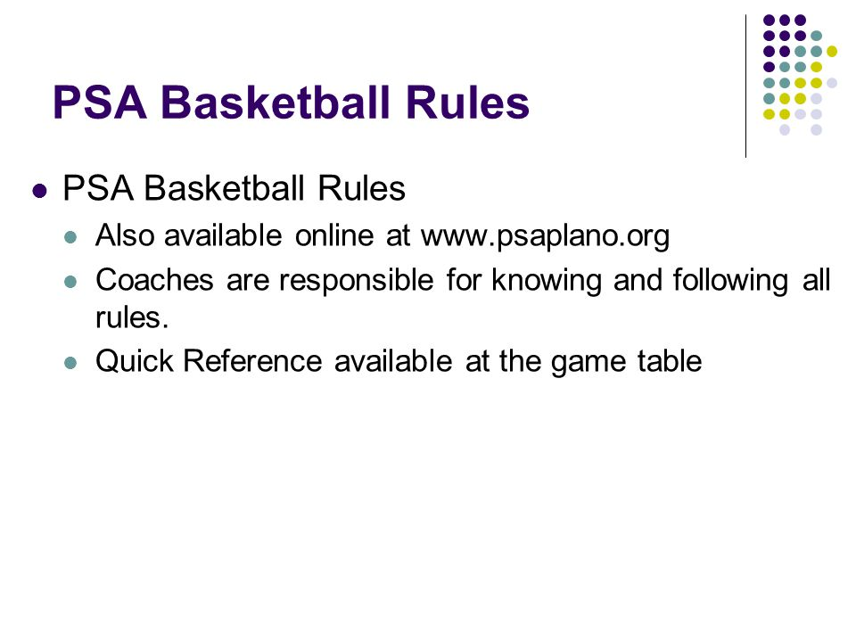 PSA Basketball Rules Also available online at   Coaches are responsible for knowing and following all rules.