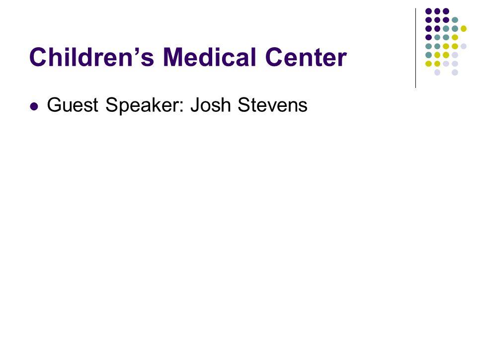 Childrens Medical Center Guest Speaker: Josh Stevens