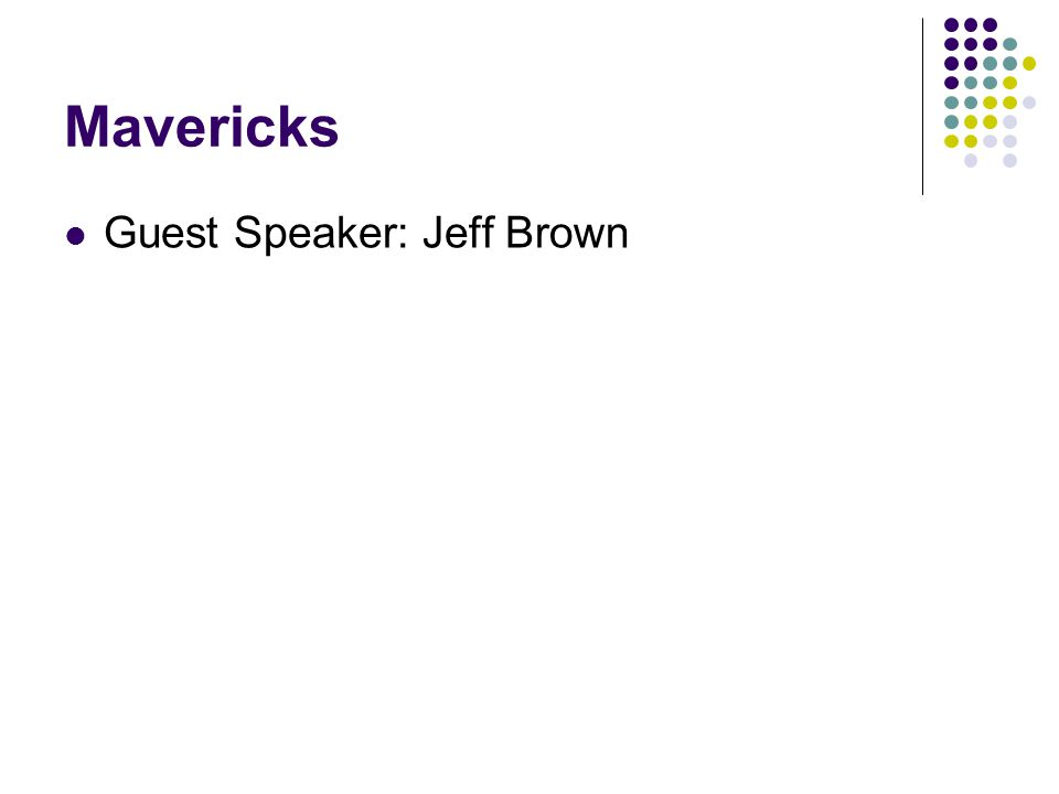 Mavericks Guest Speaker: Jeff Brown