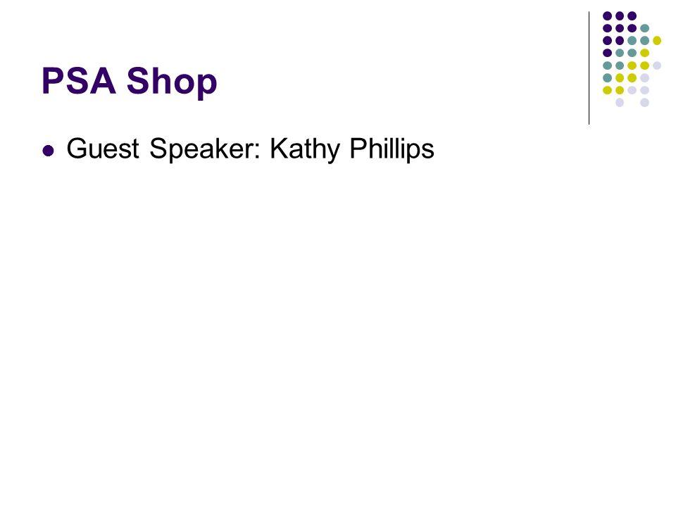 PSA Shop Guest Speaker: Kathy Phillips