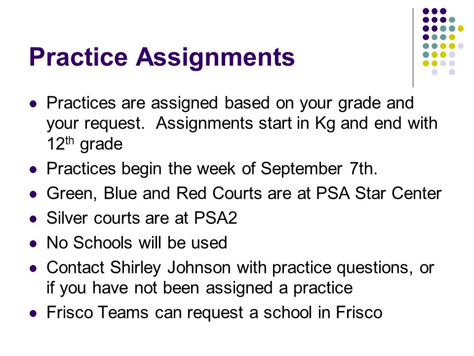Practice Assignments Practices are assigned based on your grade and your request.