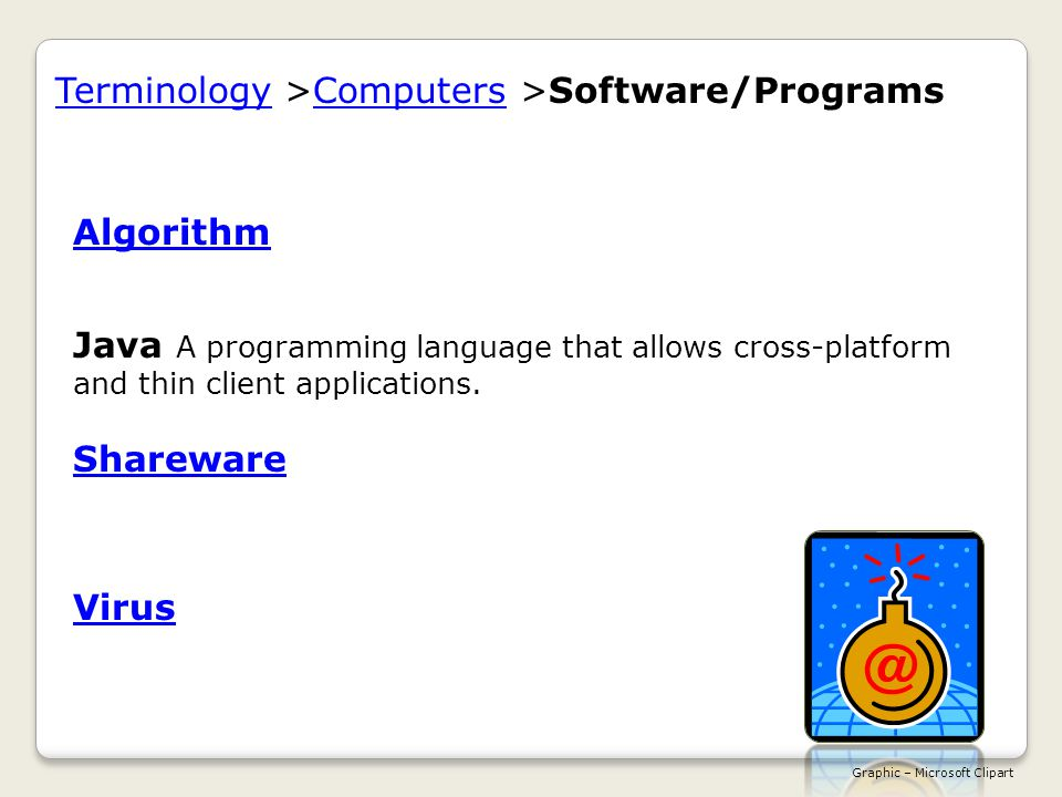 AlgorithmAlgorithm A set of instructions for a person to follow in order to solve a problem.