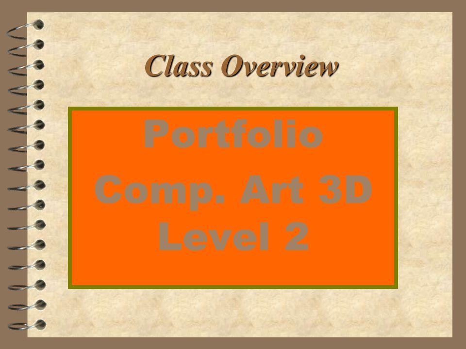 Class Overview Portfolio Comp. Art 3D Level 2