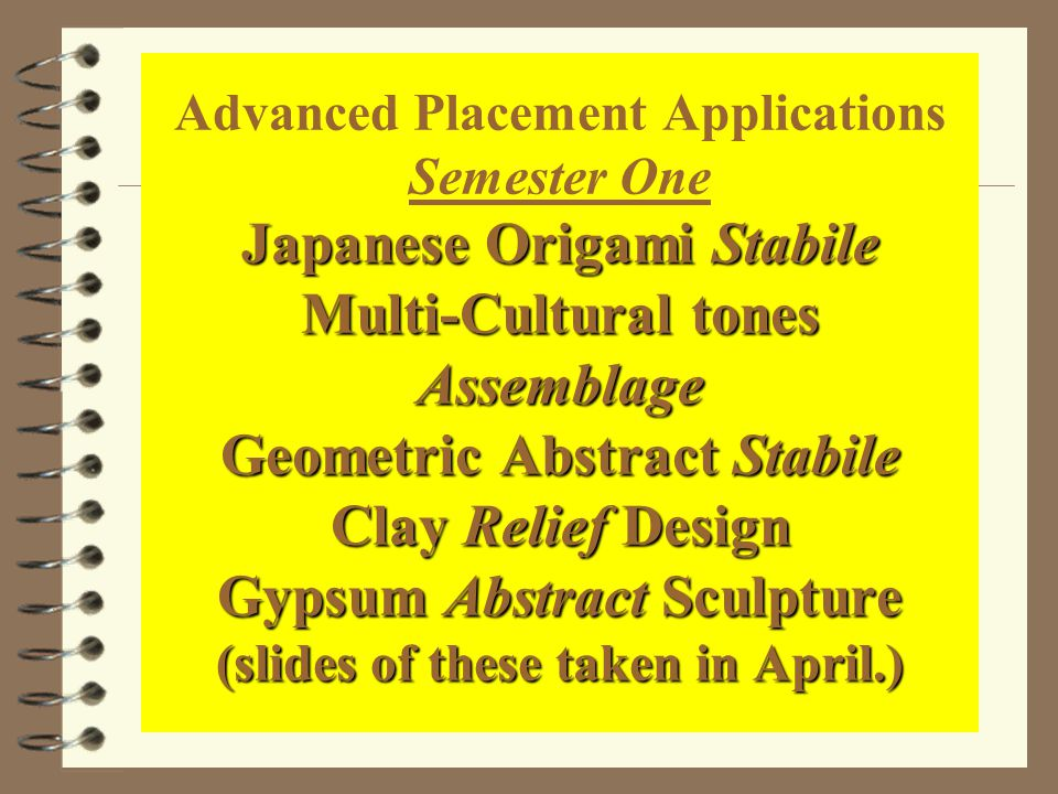 Japanese Origami Stabile Multi-Cultural tones Assemblage Geometric Abstract Stabile Clay Relief Design Gypsum Abstract Sculpture (slides of these taken in April.) Advanced Placement Applications Semester One Japanese Origami Stabile Multi-Cultural tones Assemblage Geometric Abstract Stabile Clay Relief Design Gypsum Abstract Sculpture (slides of these taken in April.)