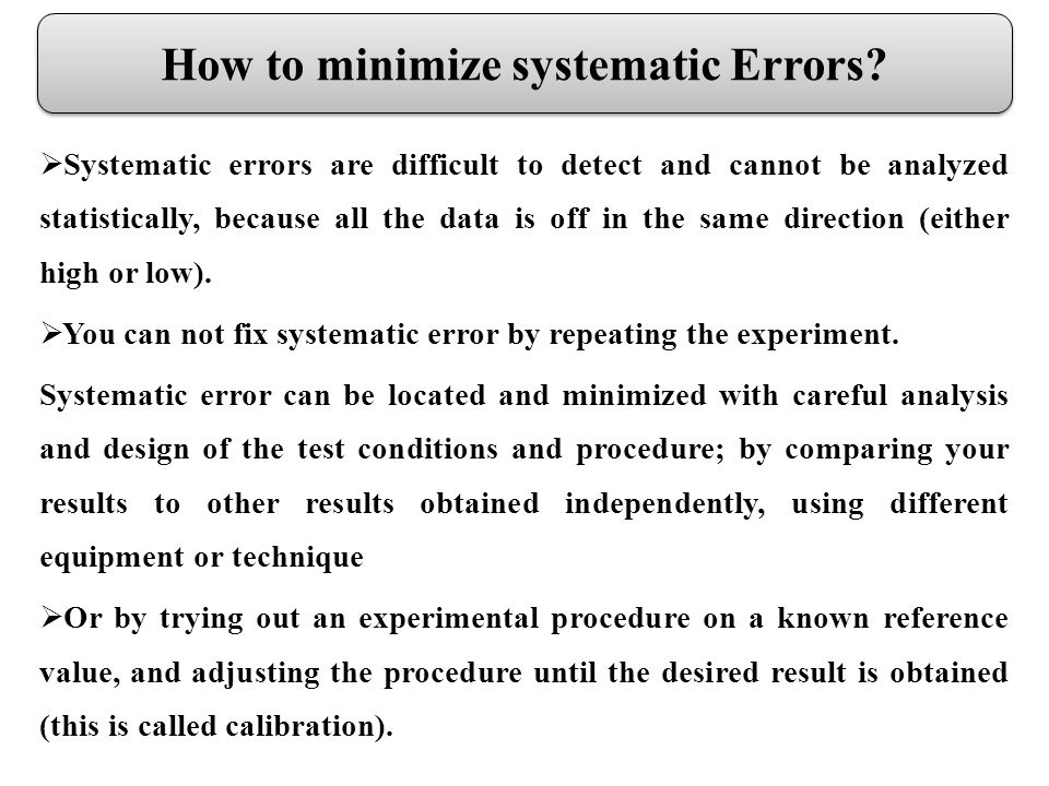 How to minimize systematic Errors.