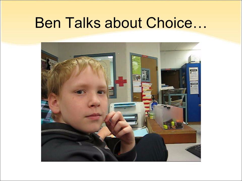 Ben Talks about Choice…