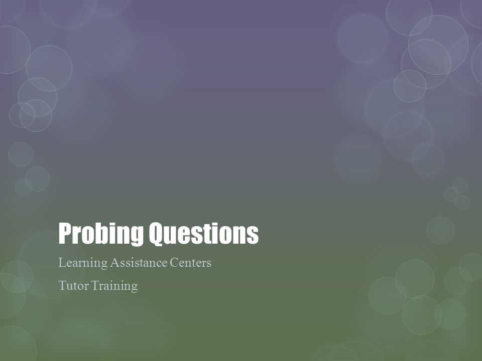 Probing Questions Learning Assistance Centers Tutor Training