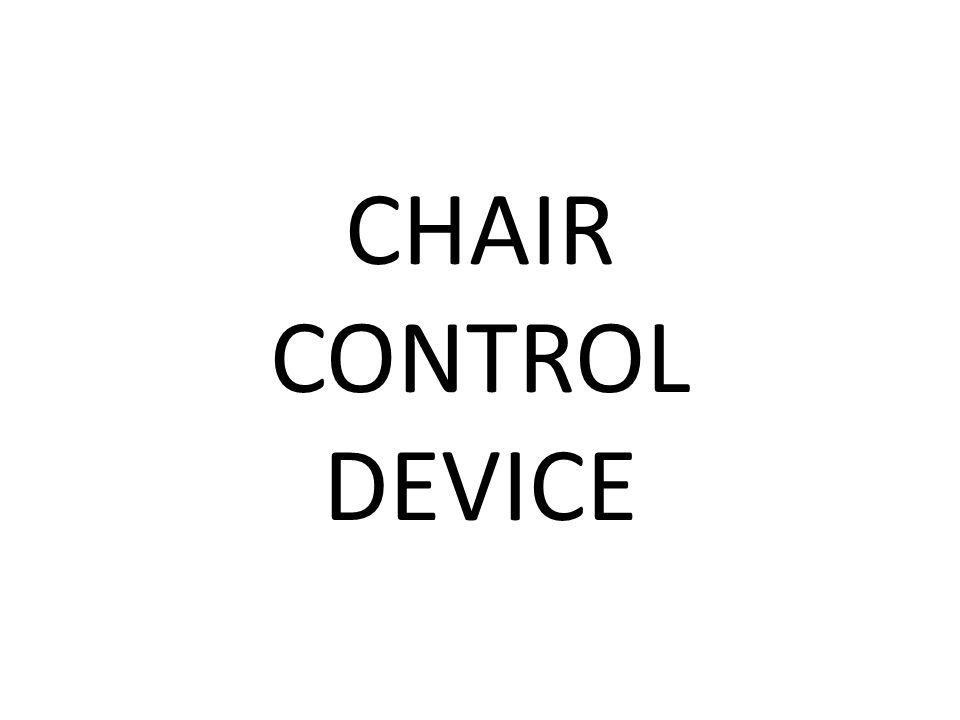 CHAIR CONTROL DEVICE