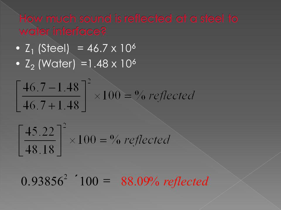 % Sound Reflected + % Sound Transmitted = 100% Therefore % Sound Transmitted = 100% - % Sound Reflected