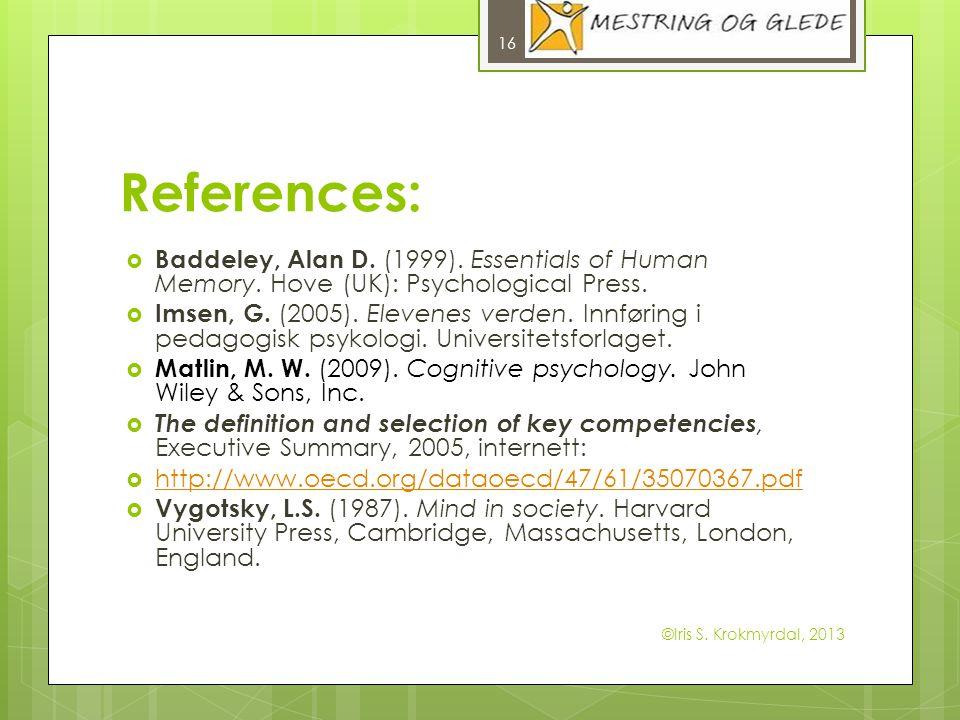 References: Baddeley, Alan D. (1999). Essentials of Human Memory.