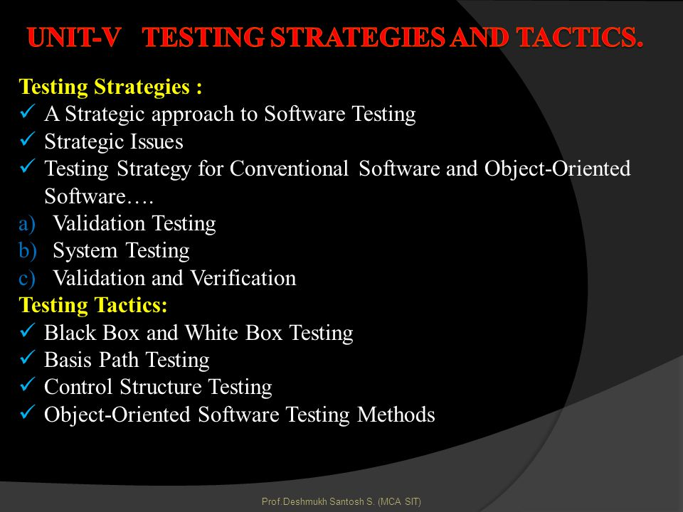 Testing Strategies : A Strategic approach to Software Testing Strategic Issues Testing Strategy for Conventional Software and Object-Oriented Software….