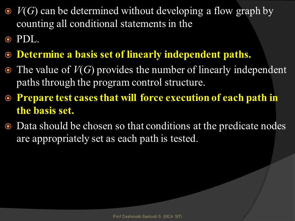 V(G) can be determined without developing a flow graph by counting all conditional statements in the PDL.