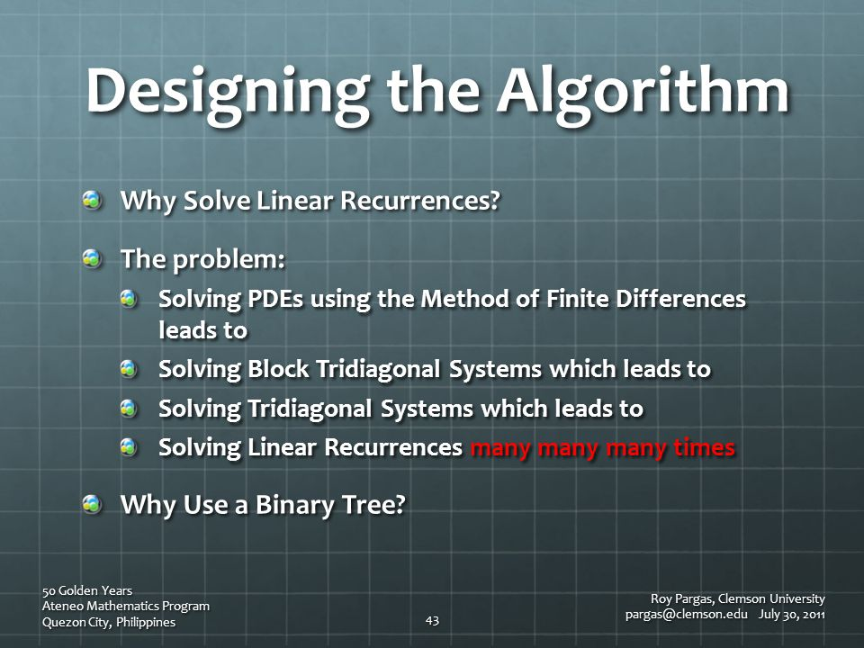 Designing the Algorithm Why Solve Linear Recurrences? The problem: Solving PDEs using the Method of Finite Differences leads to Solving Block Tridiago