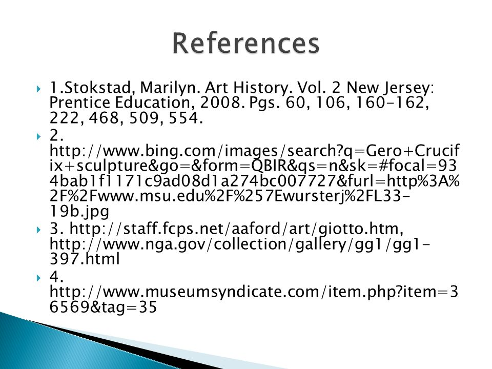 1.Stokstad, Marilyn. Art History. Vol. 2 New Jersey: Prentice Education, 2008.