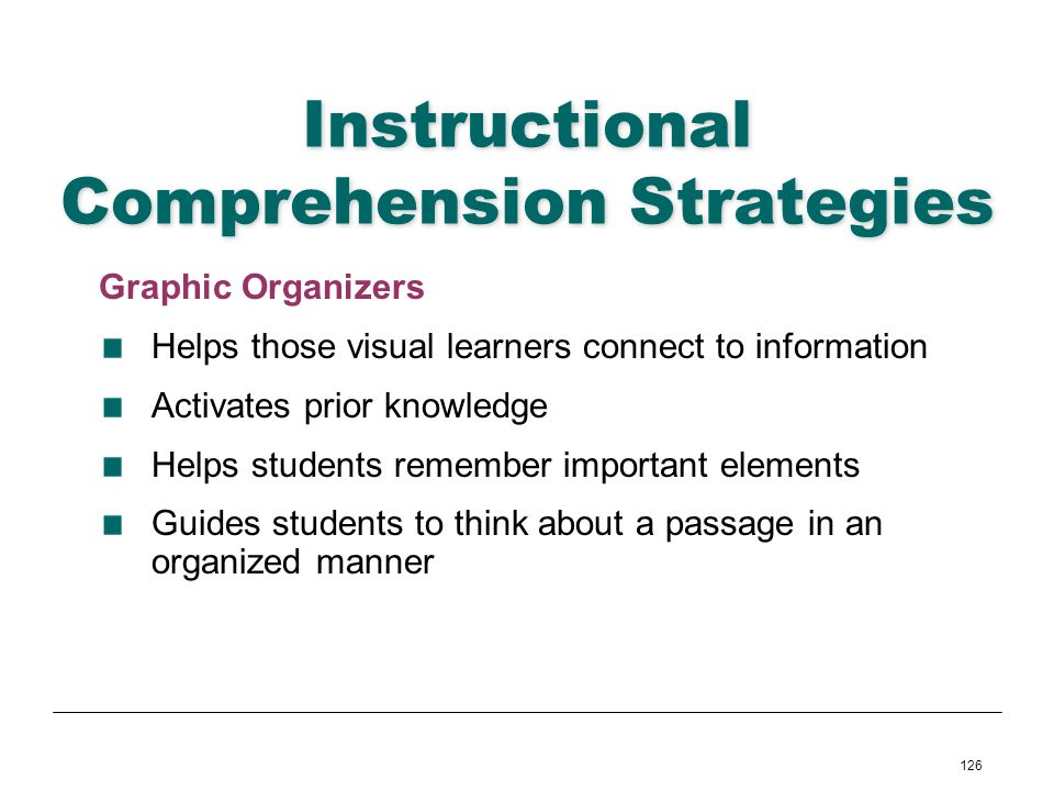 126 Instructional Comprehension Strategies Graphic Organizers Helps those visual learners connect to information Activates prior knowledge Helps stude