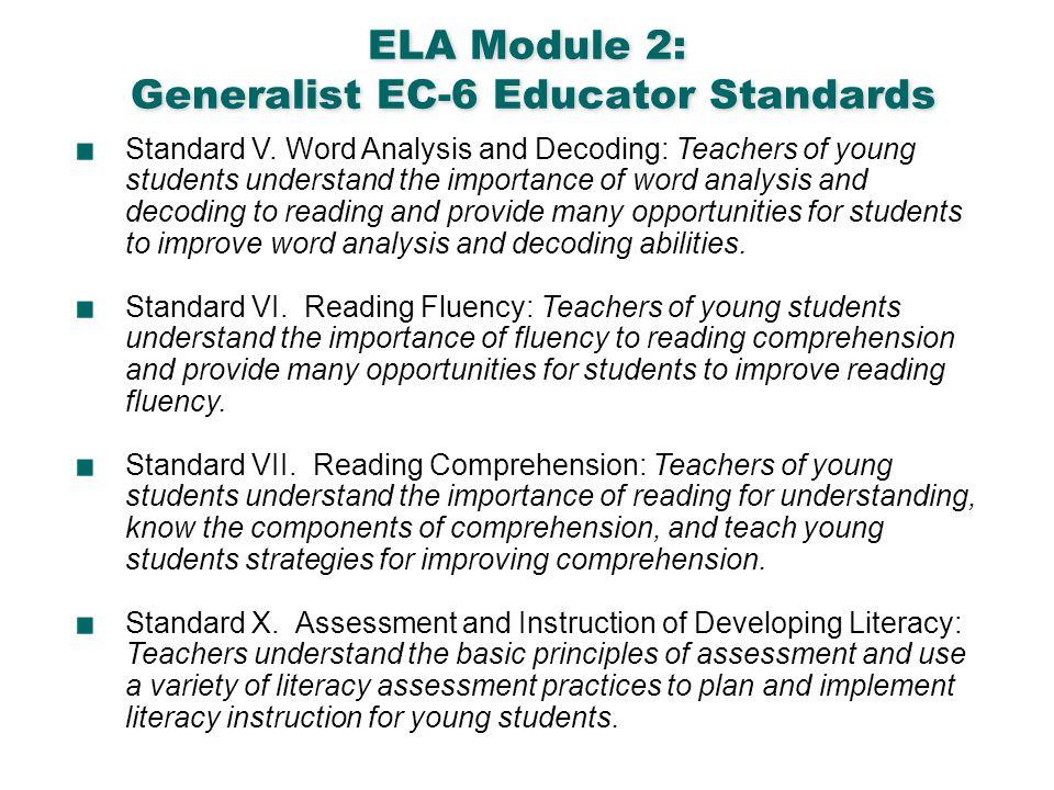 English Language Arts & Reading 3 ELA Module 2: Generalist EC-6 Educator Standards Standard V. Word Analysis and Decoding: Teachers of young students