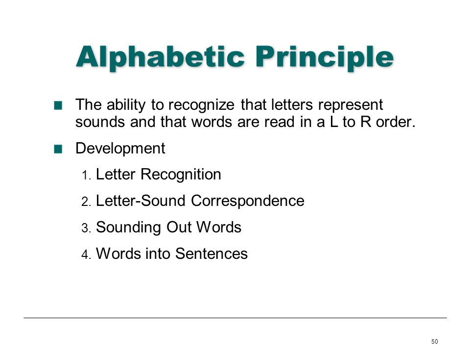 50 Alphabetic Principle The ability to recognize that letters represent sounds and that words are read in a L to R order. Development 1. Letter Recogn