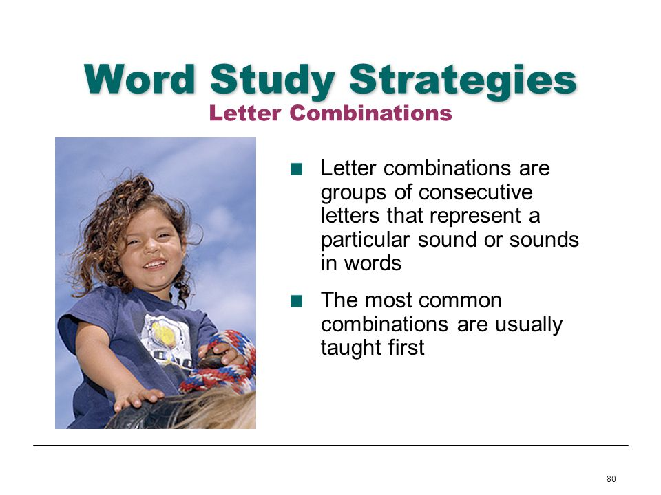 80 Word Study Strategies Letter combinations are groups of consecutive letters that represent a particular sound or sounds in words The most common co