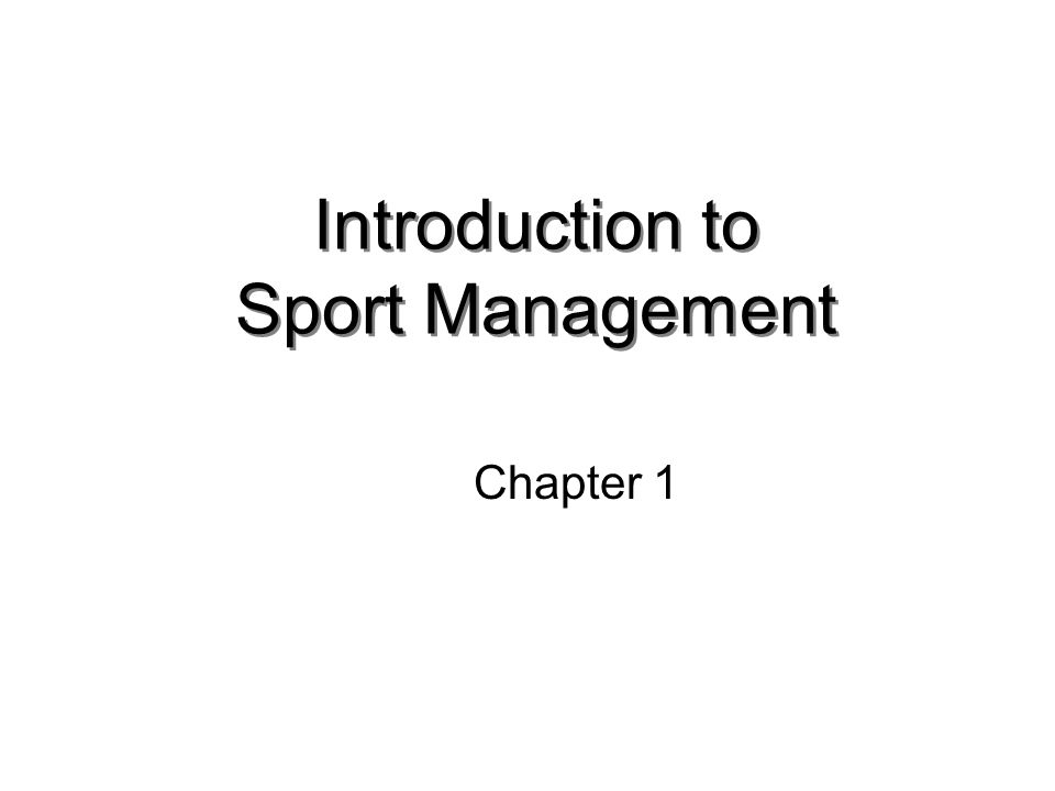 Introduction to Sport Management Chapter 1
