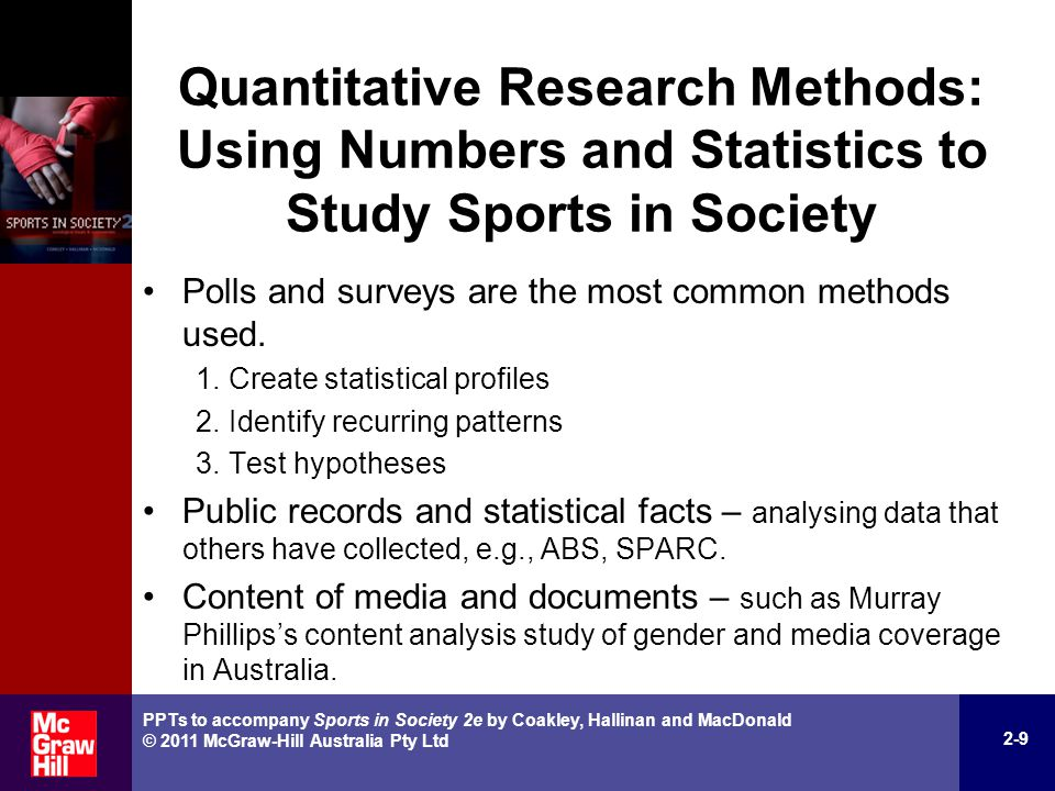 Qualitative Methods: Interpreting Words and Actions to Study Sports in Society Based on the assumption that social worlds are constructed and maintained through meanings given to actions, relationships, objects and events.