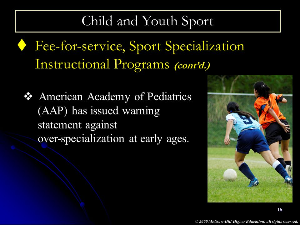 © 2009 McGraw-Hill Higher Education. All rights reserved. 16 Child and Youth Sport Fee-for-service, Sport Specialization Instructional Programs (contd