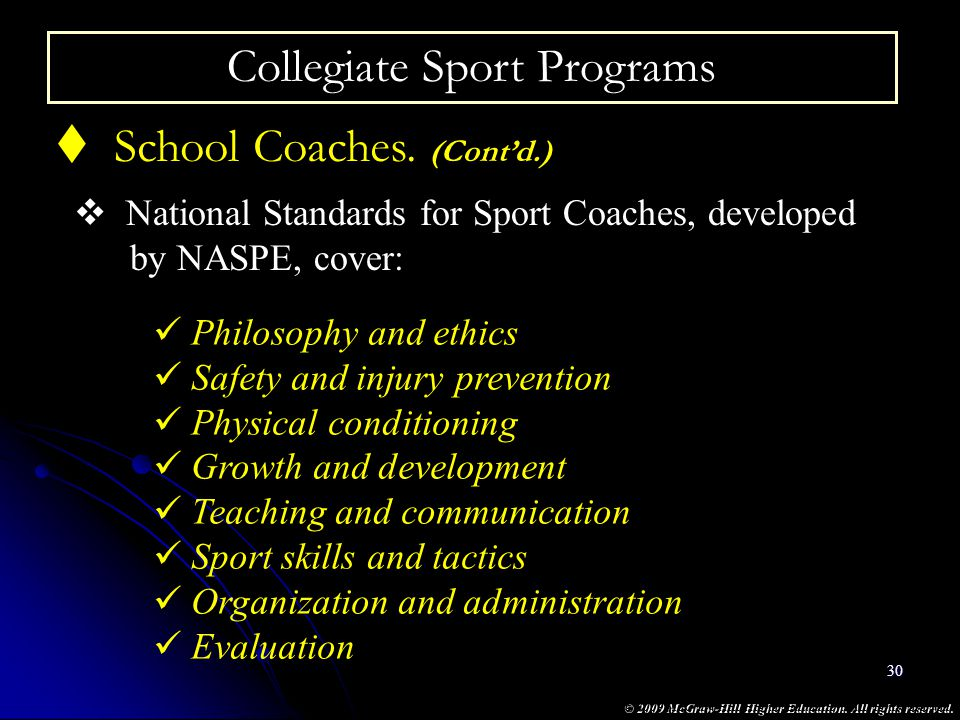 © 2009 McGraw-Hill Higher Education. All rights reserved. 30 Collegiate Sport Programs School Coaches. (Contd.) National Standards for Sport Coaches,