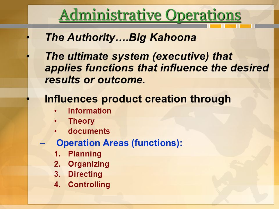 Administration Operations: Functions Planning: a predetermined and theoretical thinking that is designed to accomplish set goals and objectives.