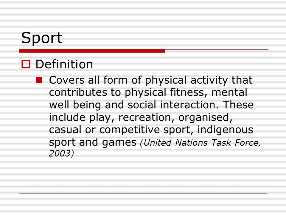 Considerations Sport has to be considered along the following plains: Role in Regional Policy Education and Training Role in the Regional Economy Sport Tourism Role in the Environment Role in Social Culture Nation Building