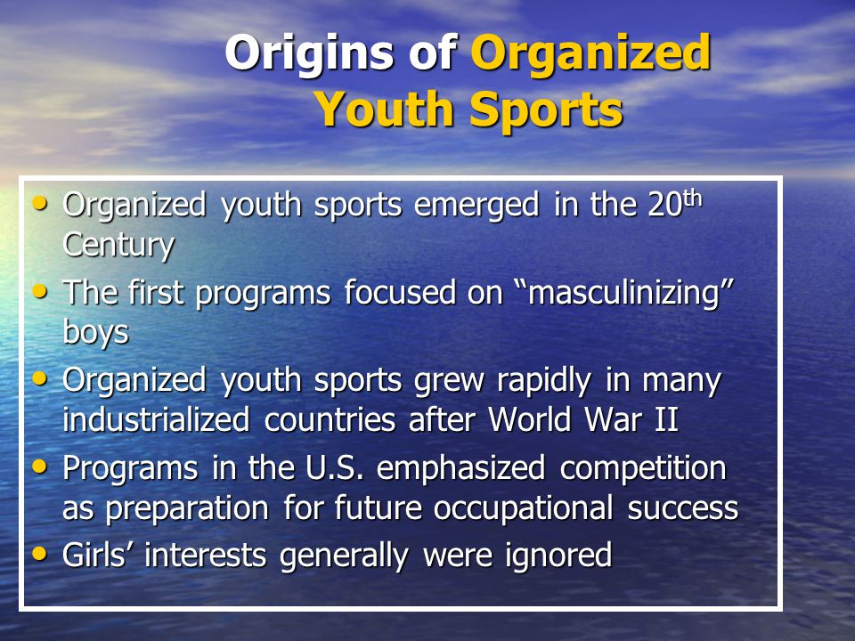 Social Changes Related to the Growth of Organized Youth Sports Increase in working families Increase in working families New definitions of good parent New definitions of good parent Growing belief that informal activities lead to trouble for kids Growing belief that informal activities lead to trouble for kids Growing belief that the world is dangerous for children Growing belief that the world is dangerous for children Increased visibility of high-performance and professional sports in society Increased visibility of high-performance and professional sports in society