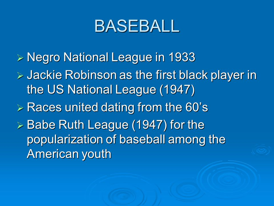 BASEBALL Negro National League in 1933 Negro National League in 1933 Jackie Robinson as the first black player in the US National League (1947) Jackie