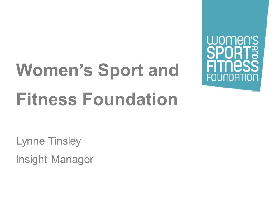 Womens Sport and Fitness Foundation Lynne Tinsley Insight Manager