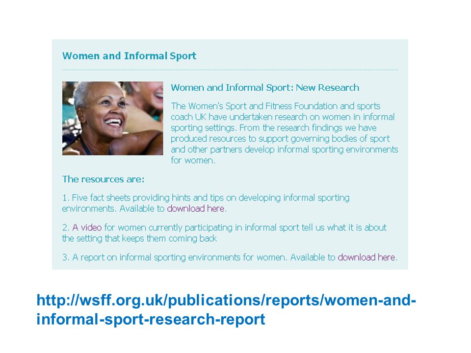 http://wsff.org.uk/publications/reports/women-and- informal-sport-research-report