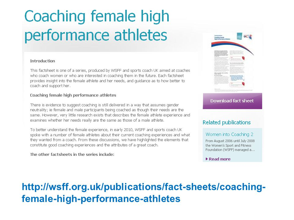 http://wsff.org.uk/publications/fact-sheets/coaching- female-high-performance-athletes