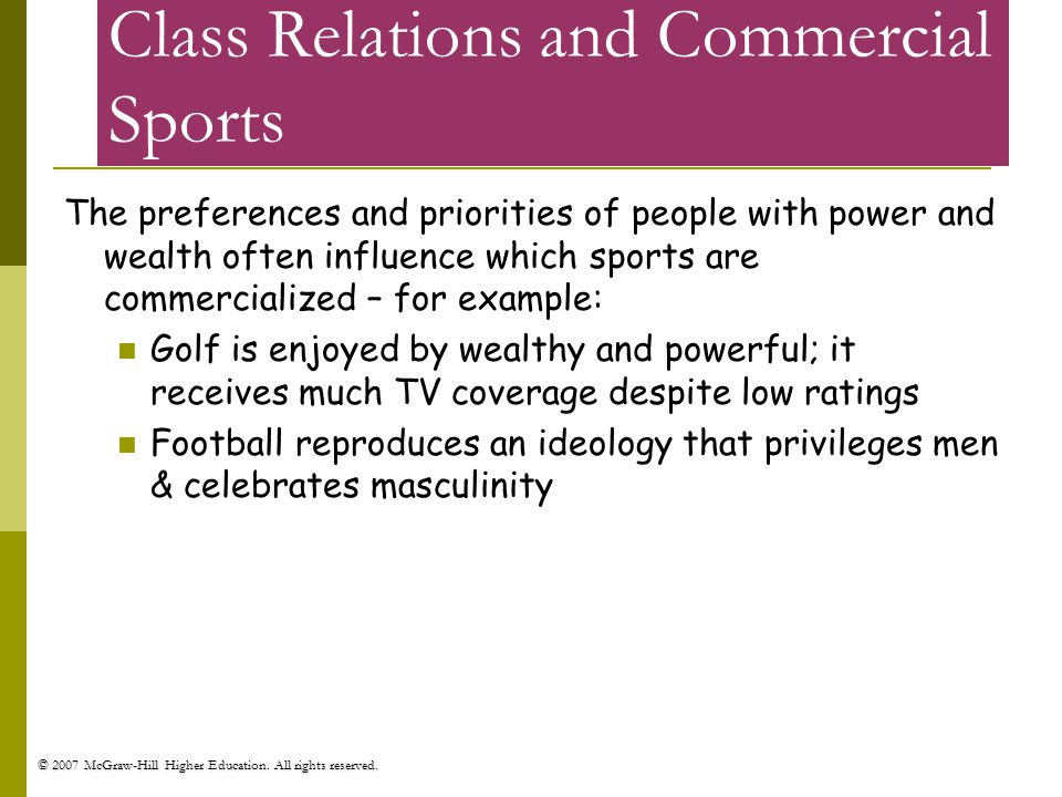 © 2007 McGraw-Hill Higher Education. All rights reserved. Class Relations and Commercial Sports The preferences and priorities of people with power an