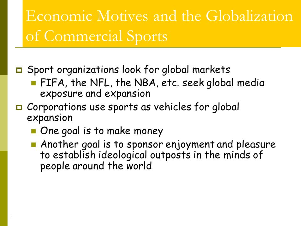 © 2007 McGraw-Hill Higher Education. All rights reserved. Economic Motives and the Globalization of Commercial Sports Sport organizations look for glo