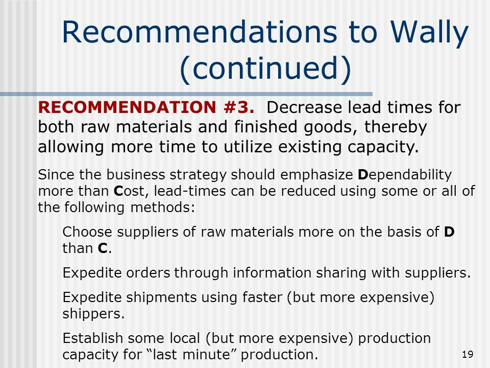 19 Recommendations to Wally (continued) RECOMMENDATION #3.