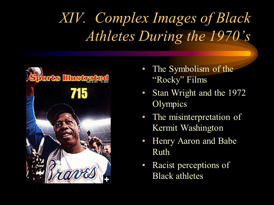 XIV. Complex Images of Black Athletes During the 1970s The Symbolism of the Rocky Films Stan Wright and the 1972 Olympics The misinterpretation of Ker