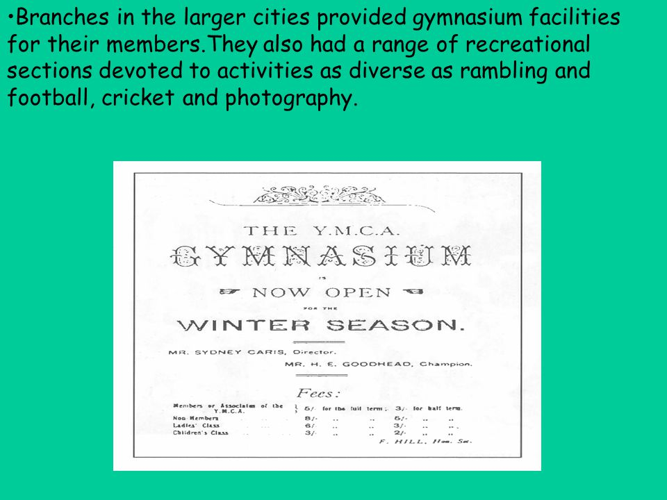 Branches in the larger cities provided gymnasium facilities for their members.They also had a range of recreational sections devoted to activities as diverse as rambling and football, cricket and photography.