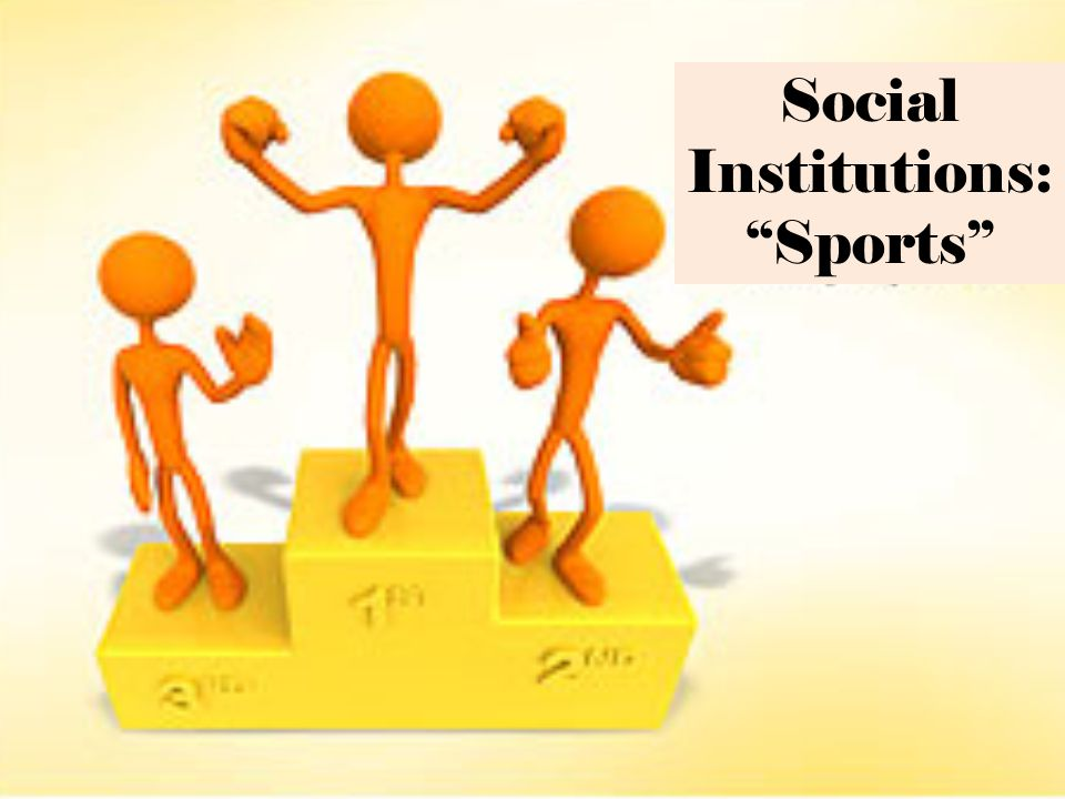 Social Institutions: Sports