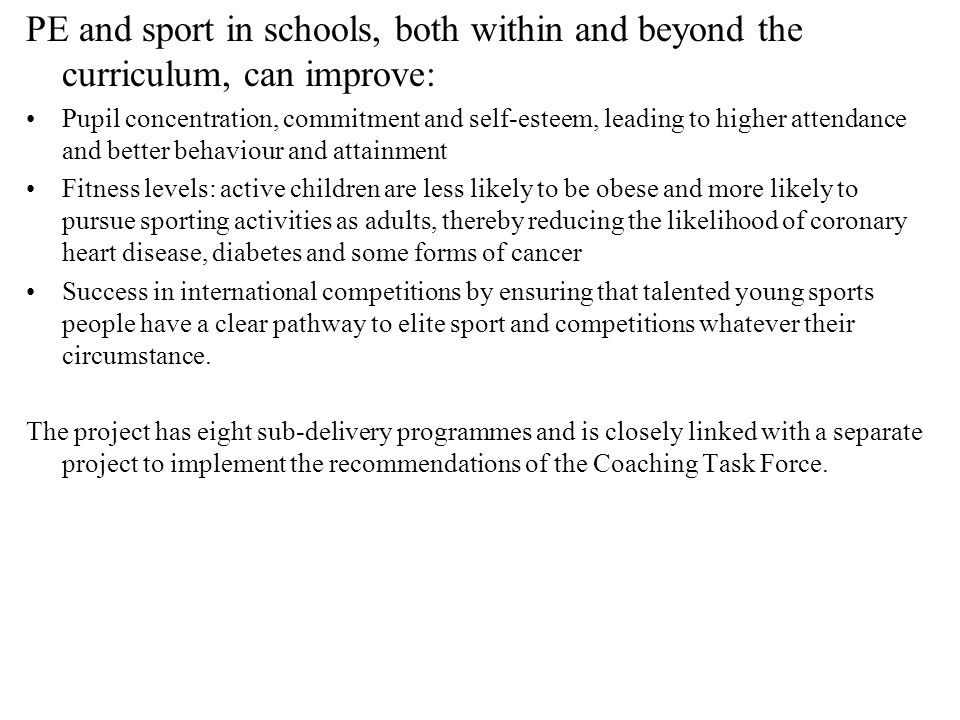PE and sport in schools, both within and beyond the curriculum, can improve: Pupil concentration, commitment and self-esteem, leading to higher attend
