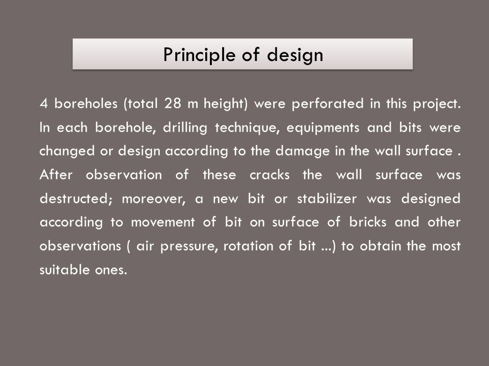 Principle of design 4 boreholes (total 28 m height) were perforated in this project.