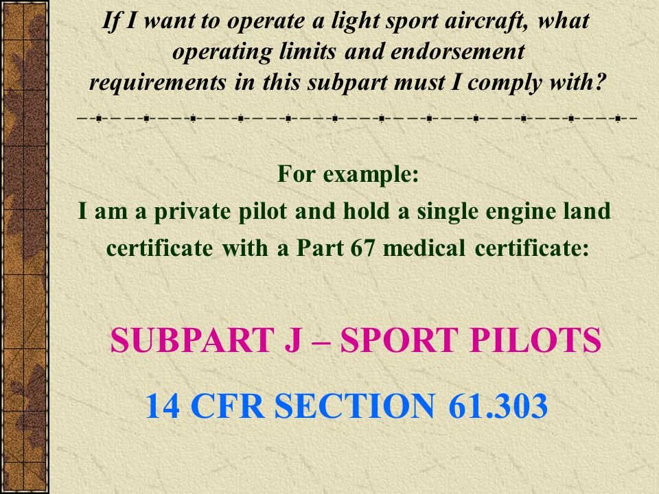If I want to operate a light sport aircraft, what operating limits and endorsement requirements in this subpart must I comply with.