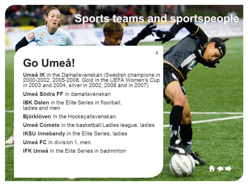 Umeå CultureSportCommerceGrowthEducationLeisu re Future Umeå Culture SportCommerce Growth EducationLeisure Future Sports teams and sportspeople Go Umeå.
