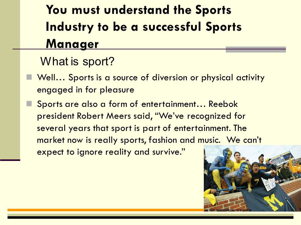 SPORT MANAGEMENT A Growing Industry Dr.