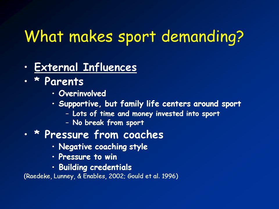 What makes sport demanding.