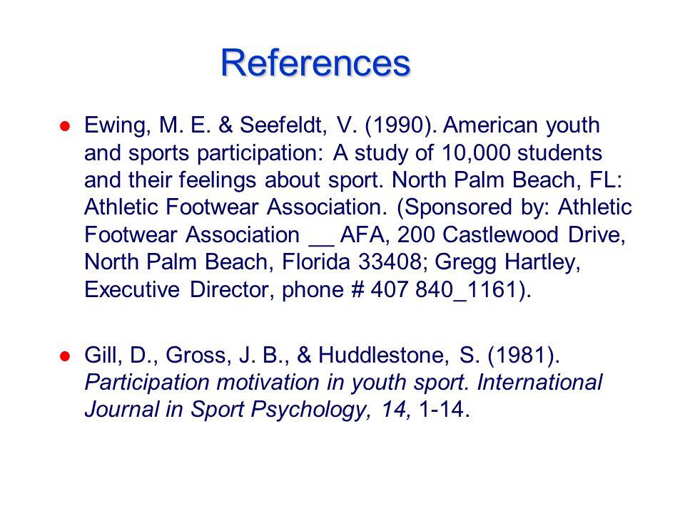 References l Ewing, M. E. & Seefeldt, V. (1990).