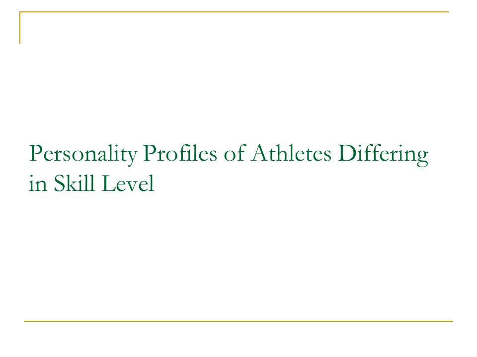 Personality Profiles of Athletes Differing in Skill Level