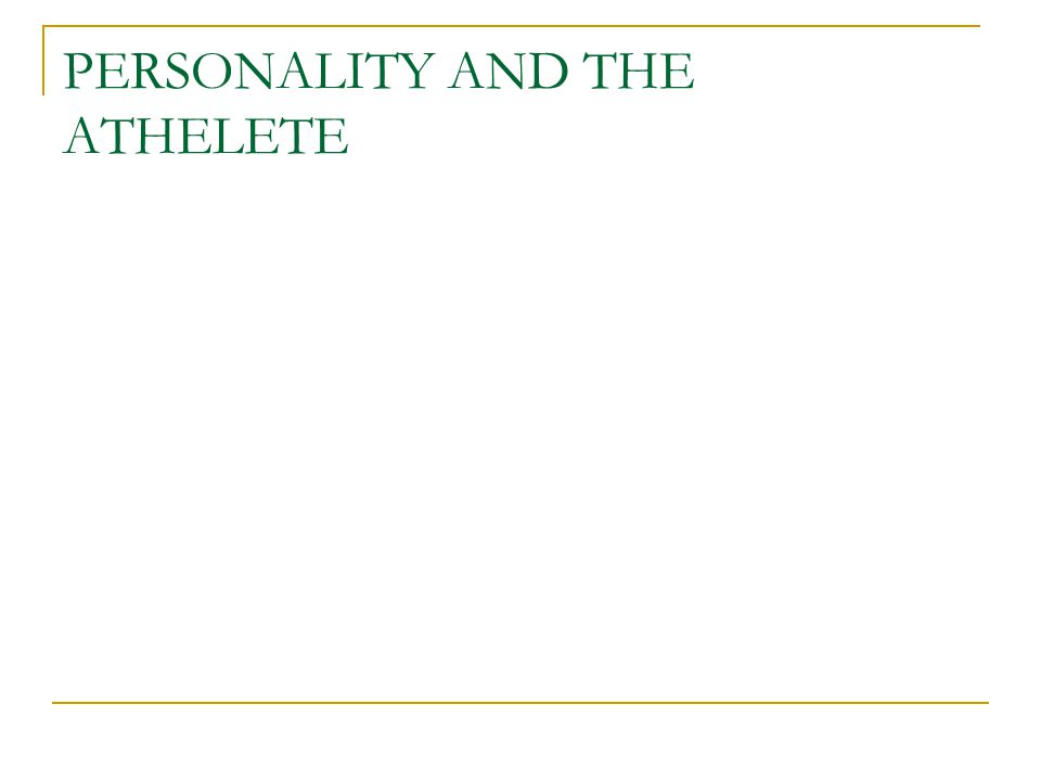 PERSONALITY AND THE ATHELETE