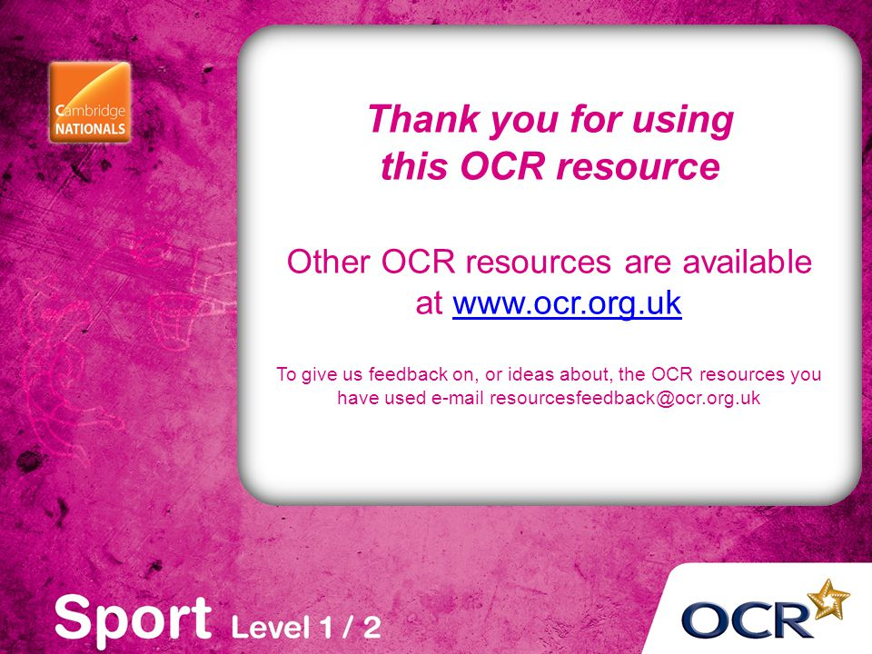 Thank you for using this OCR resource Other OCR resources are available at www.ocr.org.ukwww.ocr.org.uk To give us feedback on, or ideas about, the OCR resources you have used e-mail resourcesfeedback@ocr.org.uk
