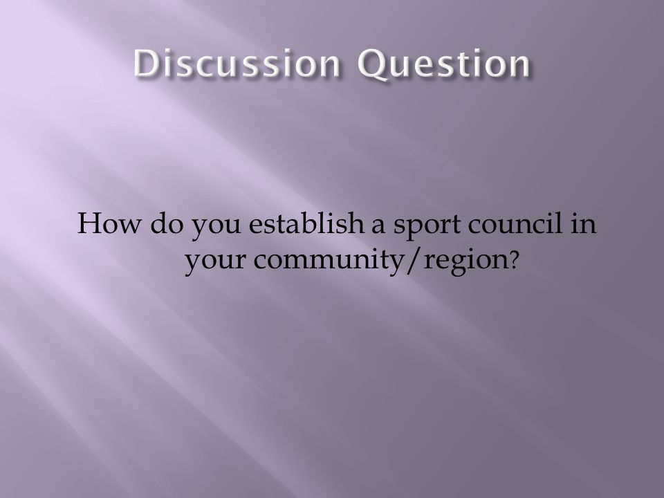 How do you establish a sport council in your community/region